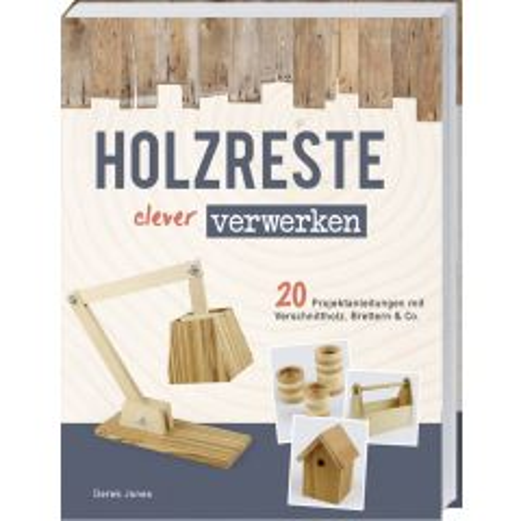 Holzreste clever verwerken