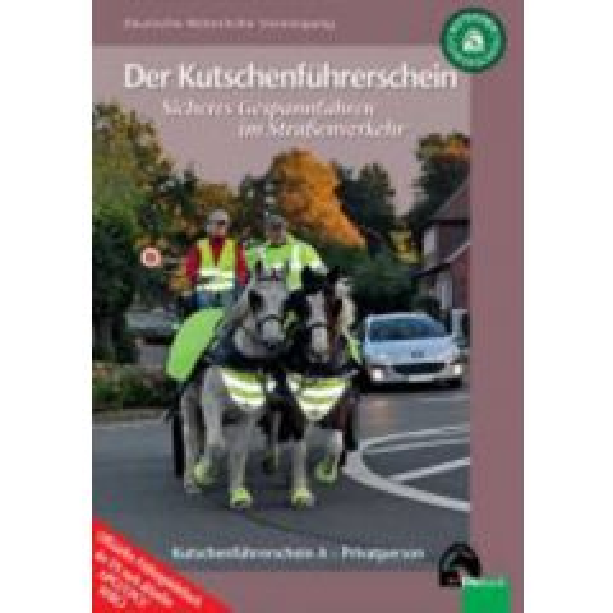 Der Kutschenführerschein - Sicheres Gespannfahren im Straßenverkehr